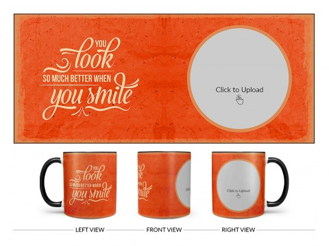 You Look So Much Better When You Smile Quote Design On Dual Tone Black Mug