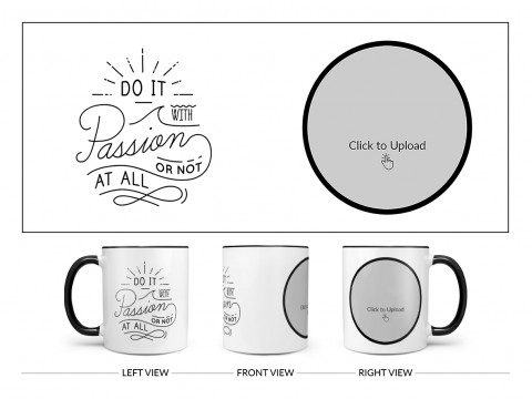 Do It with Passion Or Not At All Quote Design On Dual Tone Black Mug