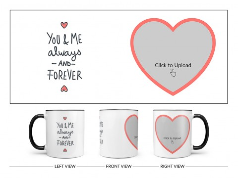 You & Me Always And Forever Quote Design On Dual Tone Black Mug
