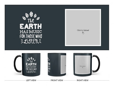 The Earth Has Music For Those Who Listen Quote Design On Dual Tone Black Mug