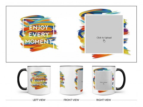 Enjoy Every Moment Quote Design On Dual Tone Black Mug