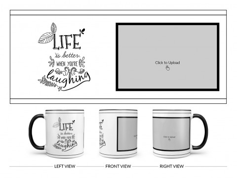 Life Is Better When You're Laughing Quote Design On Dual Tone Black Mug