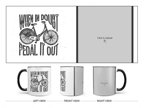 When In Doubt Pedal It Out Quote Design On Dual Tone Black Mug