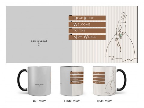 Dear Bride Welcome To The New World Design On Dual Tone Black Mug