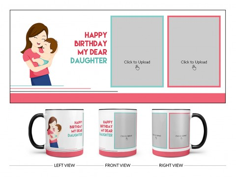 Daughter Birthday With Mom Design On Dual Tone Black Mug