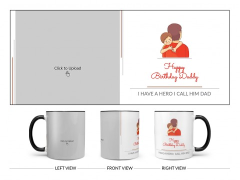 I Have A Hero I Call Him Dad Happy Birthday Daddy Design On Dual Tone Black Mug