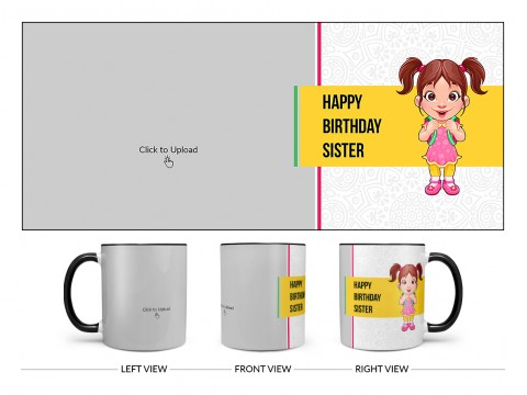 Happy Birthday My Dear Sister With Cute Sister Cartoon Design On Dual Tone Black Mug
