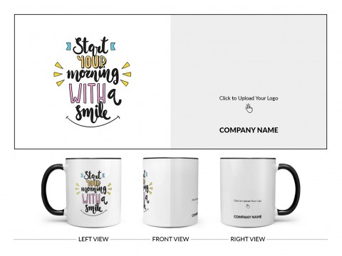 Company Mug Start Your Morning With A Smile Quote Design On Dual Tone Black Mug