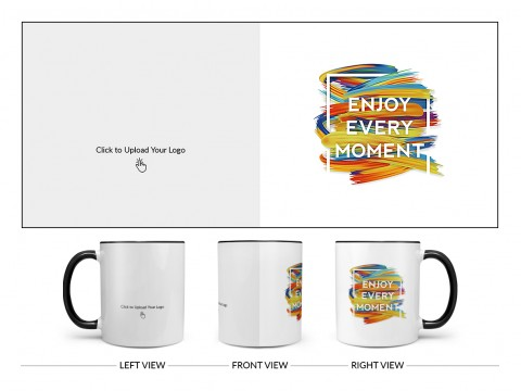 Corporate Mug With Enjoy Every Moment Quote Design On Dual Tone Black Mug