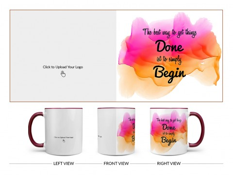 Company Mug With The Best Way To Get Things Quote Design On Dual Tone Maroon Mug