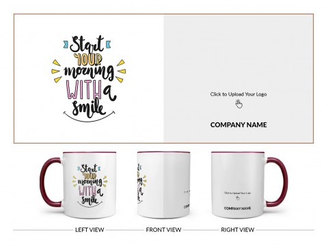 Company Mug Start Your Morning With A Smile Quote Design On Dual Tone Maroon Mug
