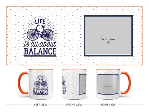 Life Is All About Balance Quote Design On Dual Tone Orange Mug