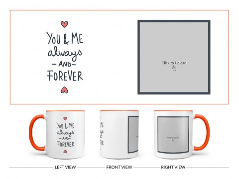 You & Me Always And Forever Quote Design On Dual Tone Orange Mug