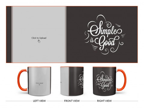 Simple Is Good Quote Design On Dual Tone Orange Mug