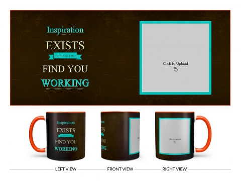Inspirations Exists But Is Has To Find You Working Quote Design On Dual Tone Orange Mug