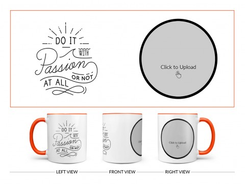 Do It with Passion Or Not At All Quote Design On Dual Tone Orange Mug