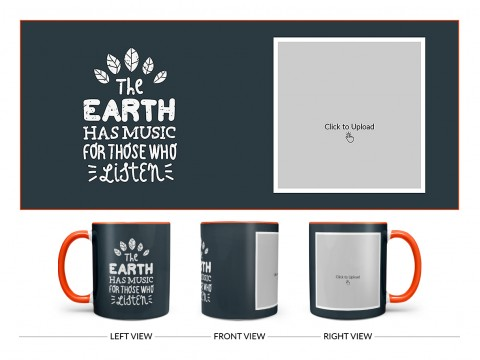 The Earth Has Music For Those Who Listen Quote Design On Dual Tone Orange Mug
