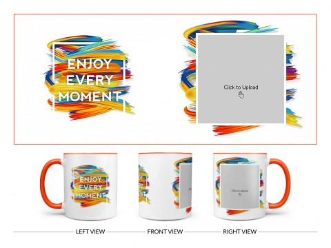 Enjoy Every Moment Quote Design On Dual Tone Orange Mug