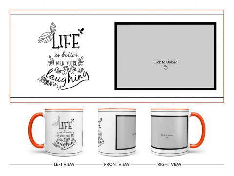 Life Is Better When You're Laughing Quote Design On Dual Tone Orange Mug