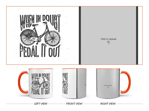When In Doubt Pedal It Out Quote Design On Dual Tone Orange Mug