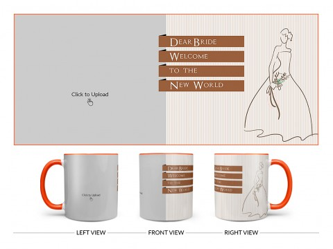 Dear Bride Welcome To The New World Design On Dual Tone Orange Mug