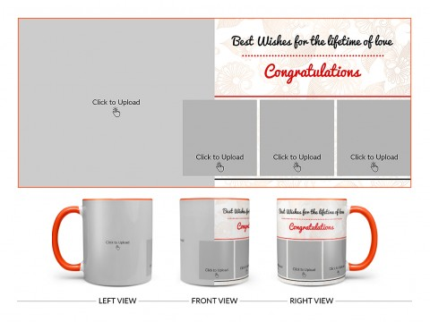 Best Wishes For The Lifetime Of Love With 1 Big & 3 Small Pic Upload Design On Dual Tone Orange Mug