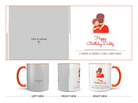 I Have A Hero I Call Him Dad Happy Birthday Daddy Design On Dual Tone Orange Mug