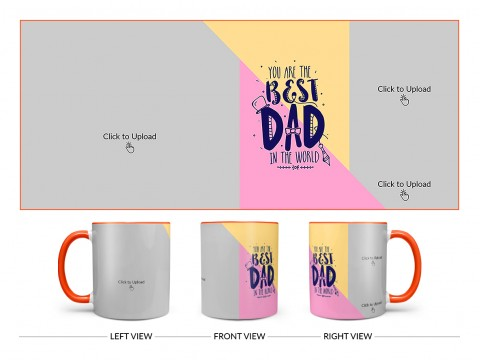 Your Are The Best Dad In The World Design On Dual Tone Orange Mug