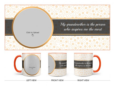 My Grandmother Is The Person Who Inspires Me The Most Design On Dual Tone Orange Mug