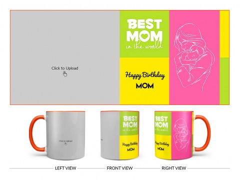 Best Mom In The World Large Pic Upload Design On Dual Tone Orange Mug