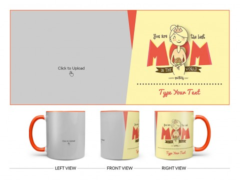 Your Are The Best Mom In The World Happy Mother's Day Design On Dual Tone Orange Mug
