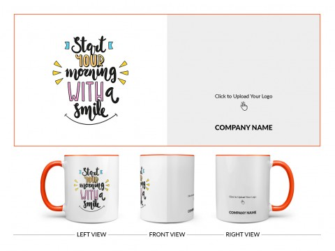 Company Mug Start Your Morning With A Smile Quote Design On Dual Tone Orange Mug