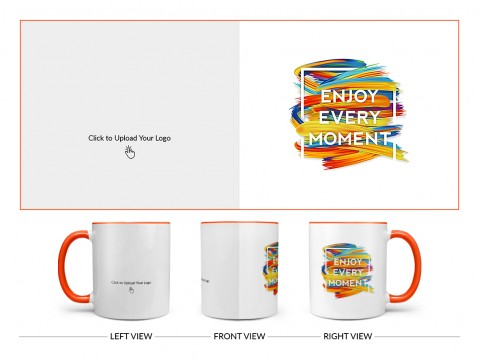 Corporate Mug With Enjoy Every Moment Quote Design On Dual Tone Orange Mug
