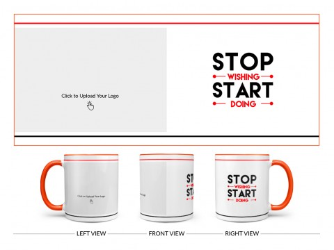Corporate Mug Stop Wishing And Start Doing Quote Design On Dual Tone Orange Mug