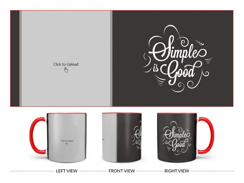 Simple Is Good Quote Design On Dual Tone Red Mug