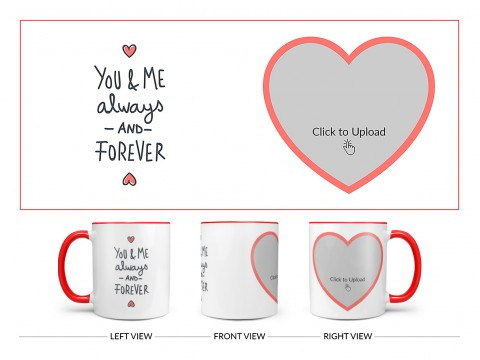 You & Me Always And Forever Quote Design On Dual Tone Red Mug