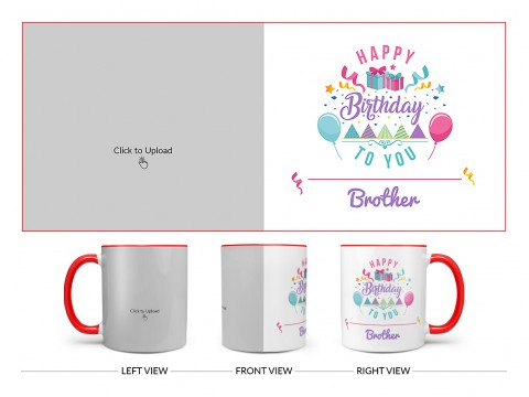Happy Birthday To You Brother Design On Dual Tone Red Mug