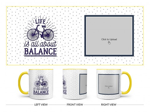 Life Is All About Balance Quote Design On Dual Tone Yellow Mug