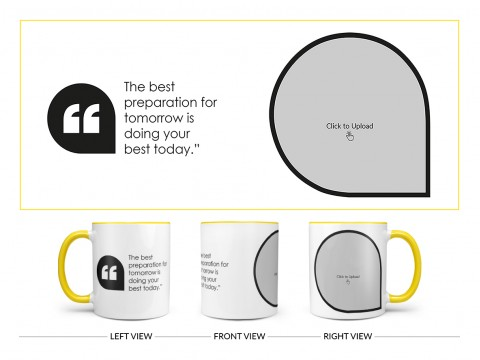 The Best Preparation For Tomorrow Quote Design On Dual Tone Yellow Mug