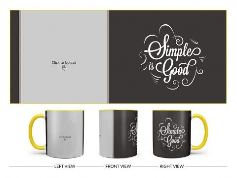 Simple Is Good Quote Design On Dual Tone Yellow Mug
