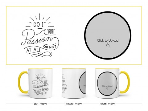 Do It with Passion Or Not At All Quote Design On Dual Tone Yellow Mug