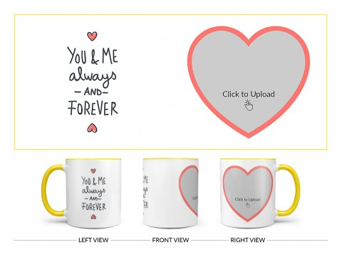 You & Me Always And Forever Quote Design On Dual Tone Yellow Mug