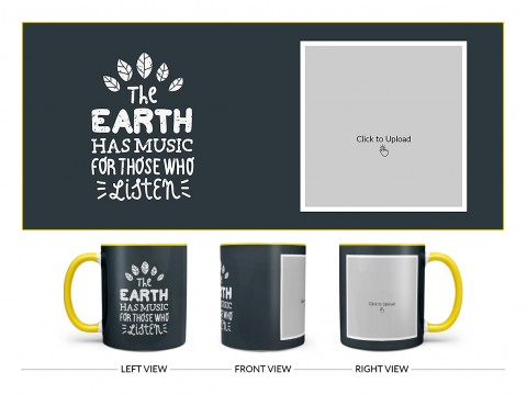 The Earth Has Music For Those Who Listen Quote Design On Dual Tone Yellow Mug