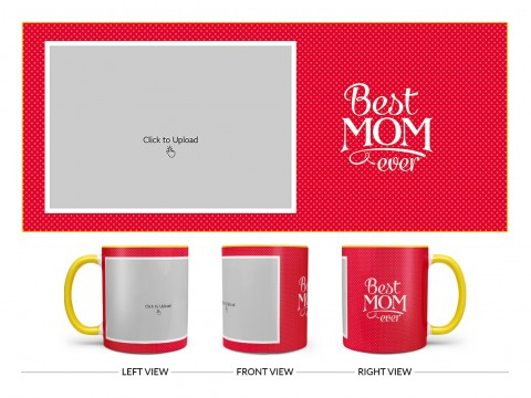 Best Mom Ever Quote Design On Dual Tone Yellow Mug