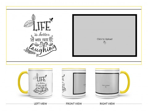 Life Is Better When You're Laughing Quote Design On Dual Tone Yellow Mug