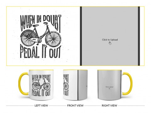 When In Doubt Pedal It Out Quote Design On Dual Tone Yellow Mug