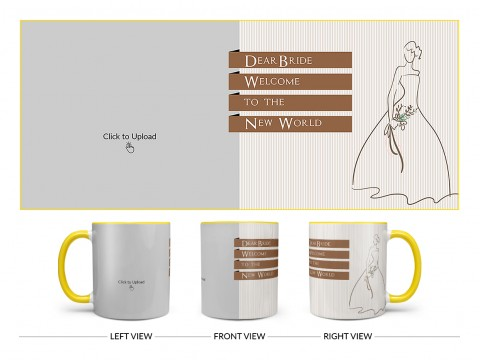 Dear Bride Welcome To The New World Design On Dual Tone Yellow Mug