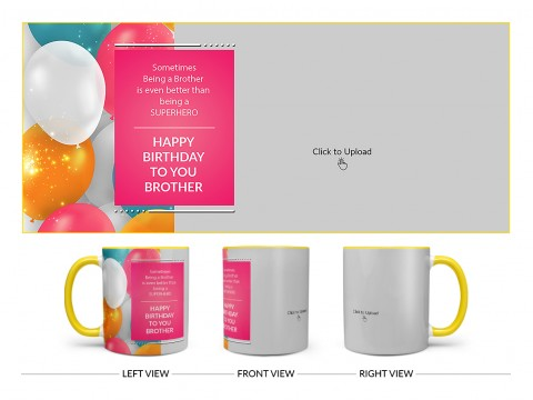 Brother's Birthday Balloon And Big Pic Upload Design On Dual Tone Yellow Mug