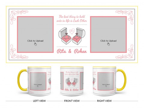 The Best Thing To Hold Onto In Life Is Each Other Design On Dual Tone Yellow Mug