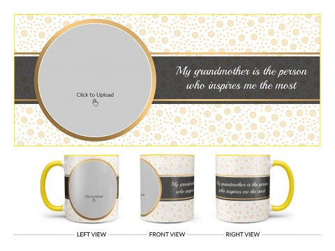 My Grandmother Is The Person Who Inspires Me The Most Design On Dual Tone Yellow Mug